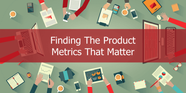 Product Management in Metrics