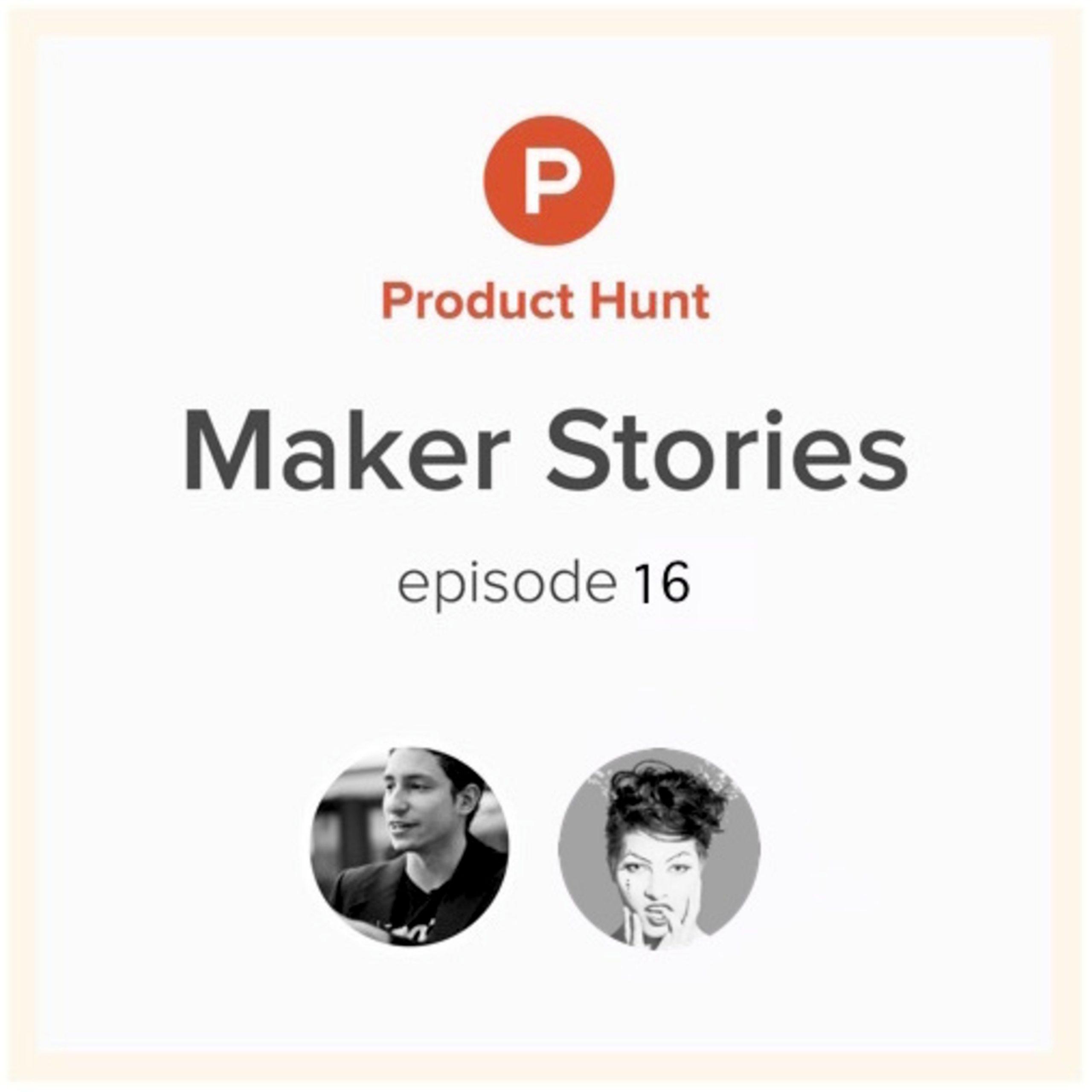 Maker   Stories: Episode 11 w/ Jared Fliesler