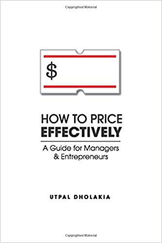 How to Price Effectively: A Guide for Managers and Entrepreneurs