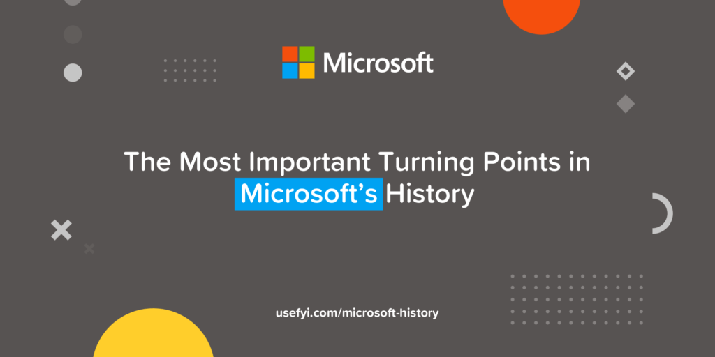 The Most Important Turning Points in Microsoft's History
