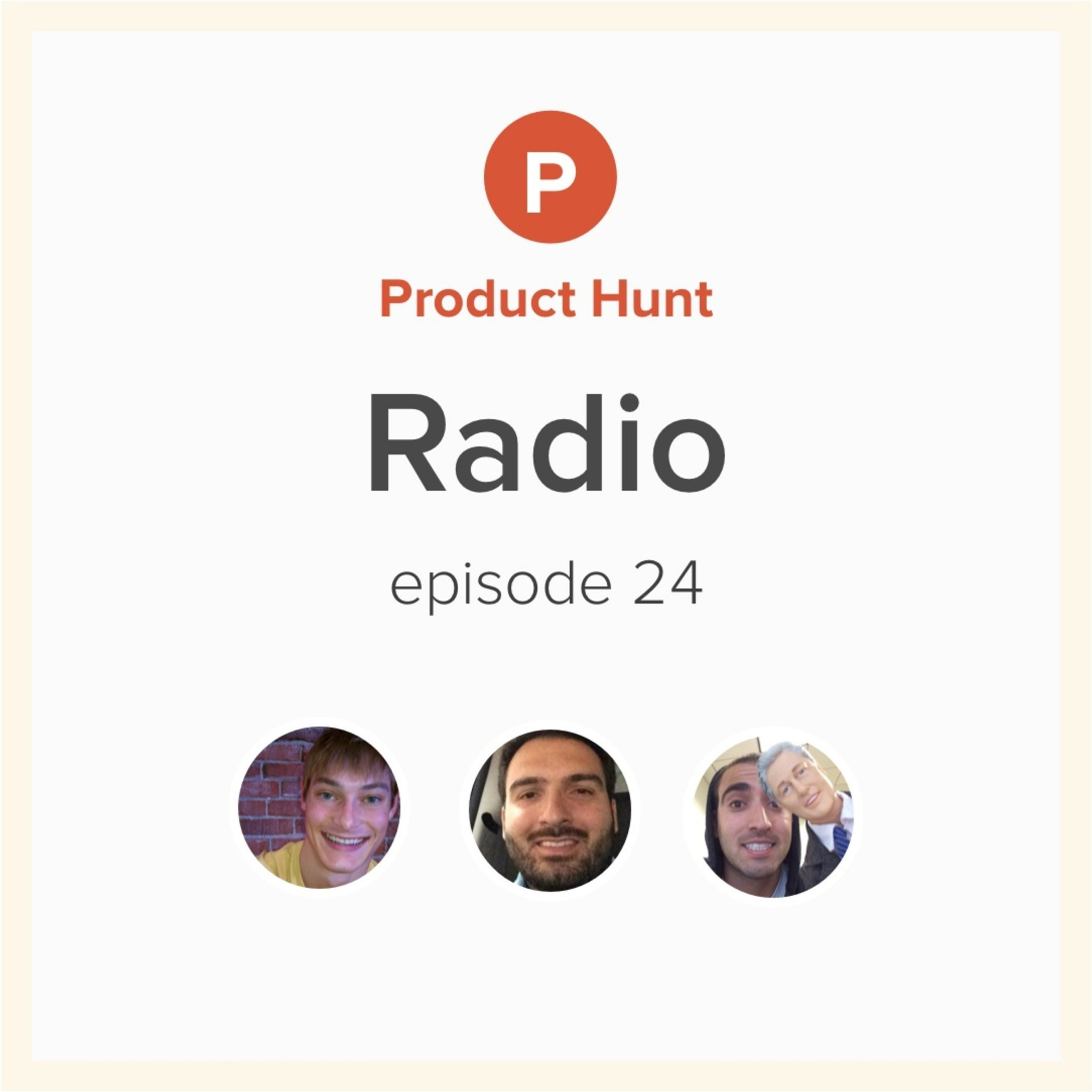 Product   Hunt Radio: Episode 24 w/ John and Sam Shahidi